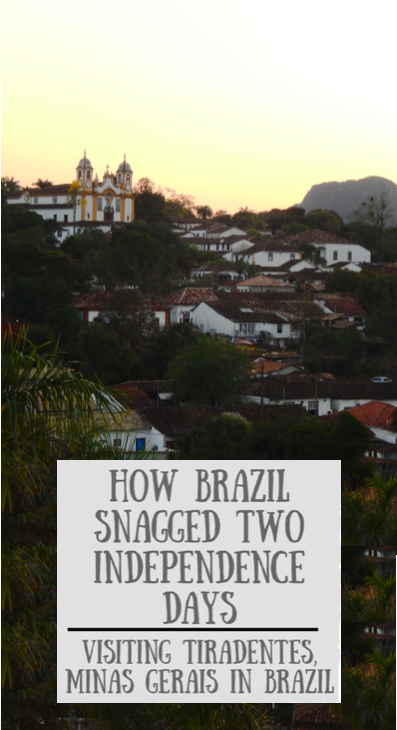 How Brazil Snagged Two Independence Days, Tiradentes - Footloose Lemon Juice