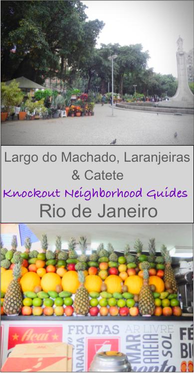 Largo do Machado, Laranjeiras and Catete Knockout neighborhood guides by footloose Lemon Juice