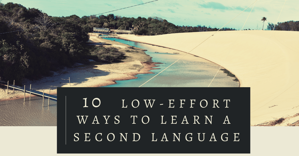 Low-effort ways to learn a second language