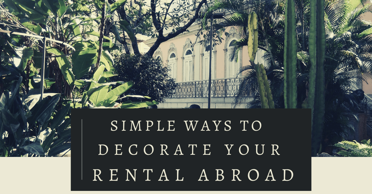 How to decorate your rental abroad