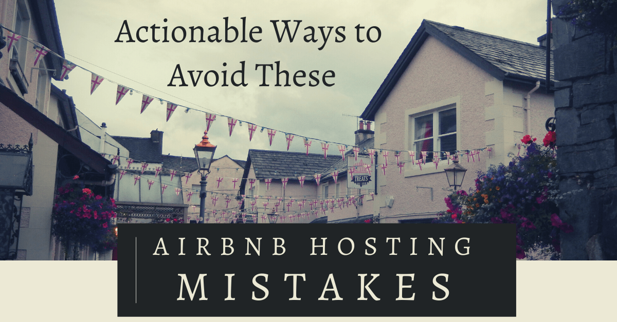How to avoid these Airbnb Hosting Mistakes