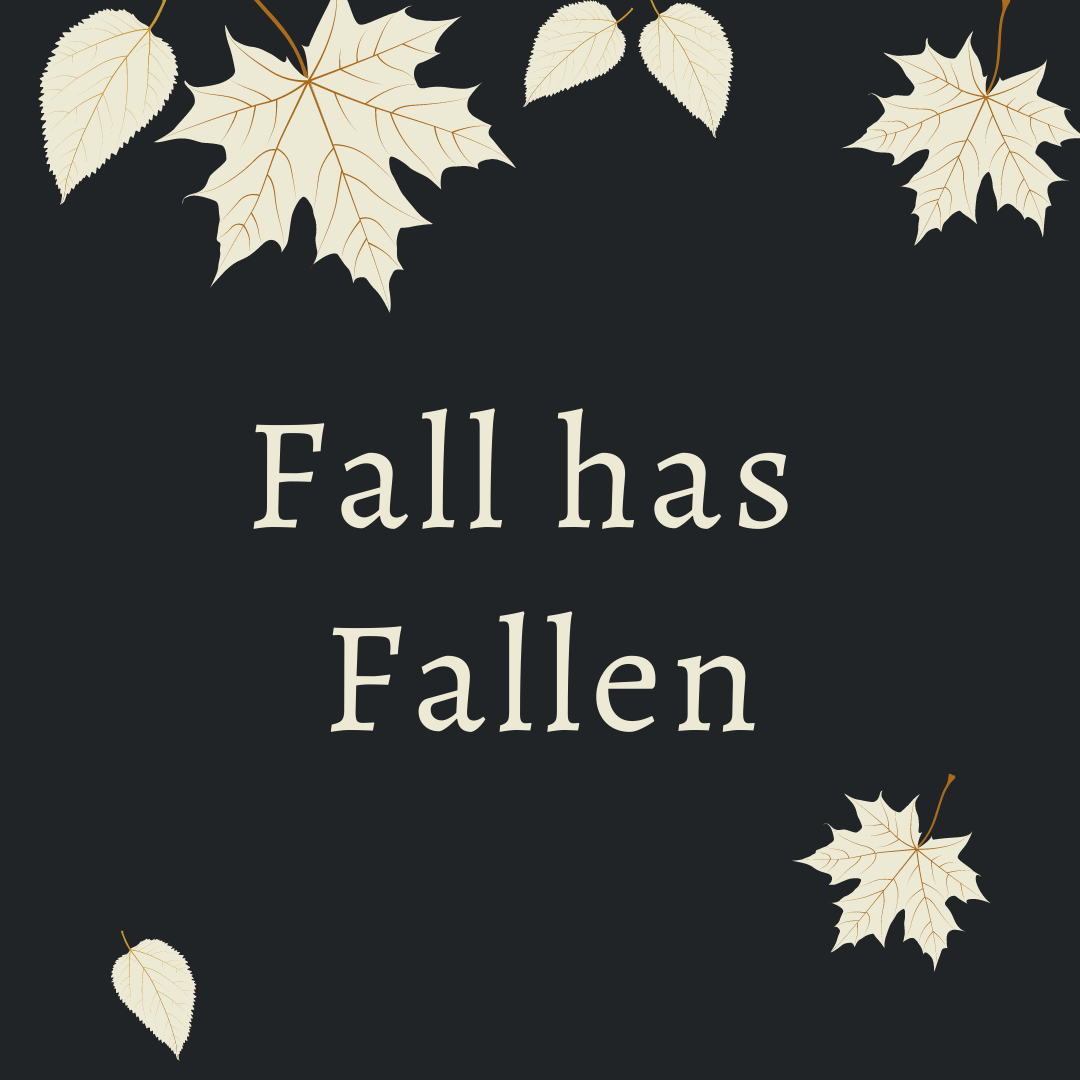 Fall has Fallen graphic with leaves