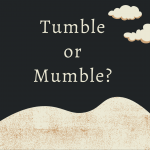 Tumble or Mumble graphic with sand dune
