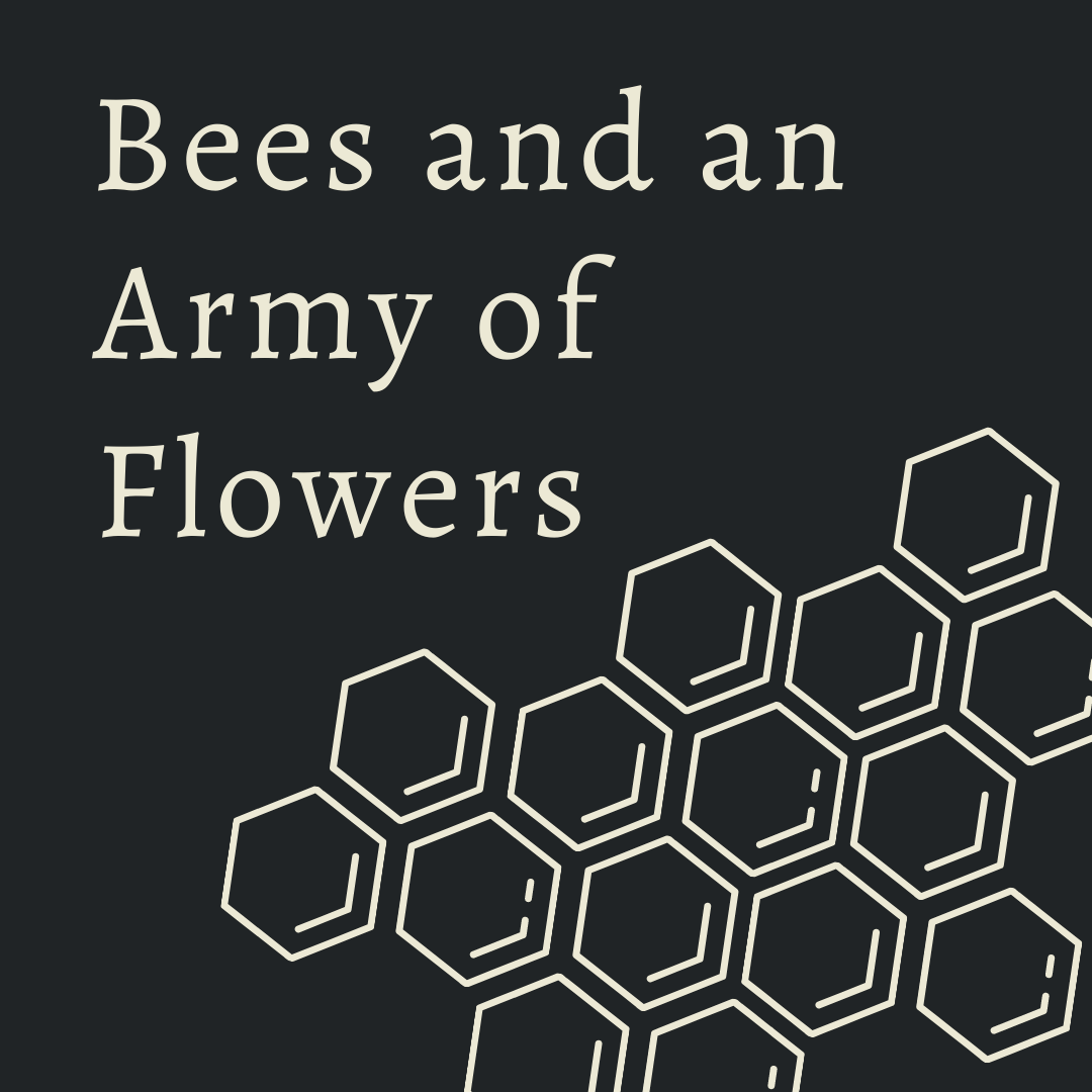 Bees and an army of Flowers with honeycomb design