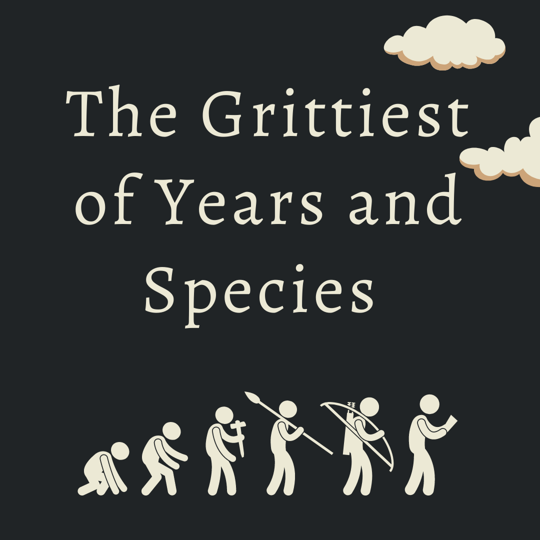 The Grittiest of Years and Species