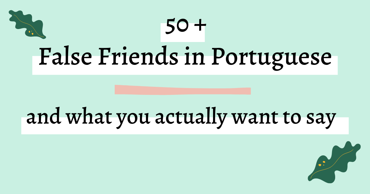 50+ False Friends in Portuguese graphic