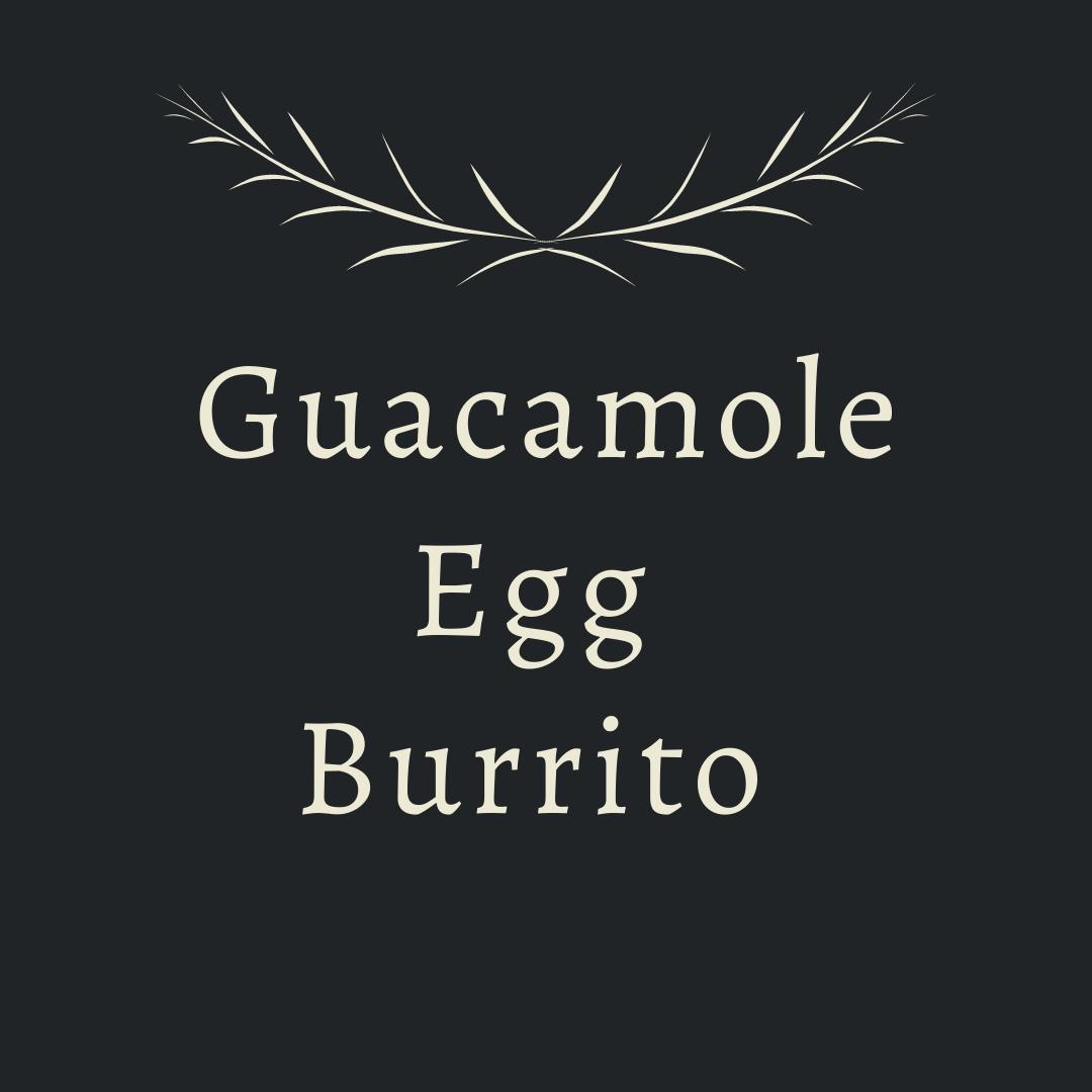 Guacamole Egg Burrito