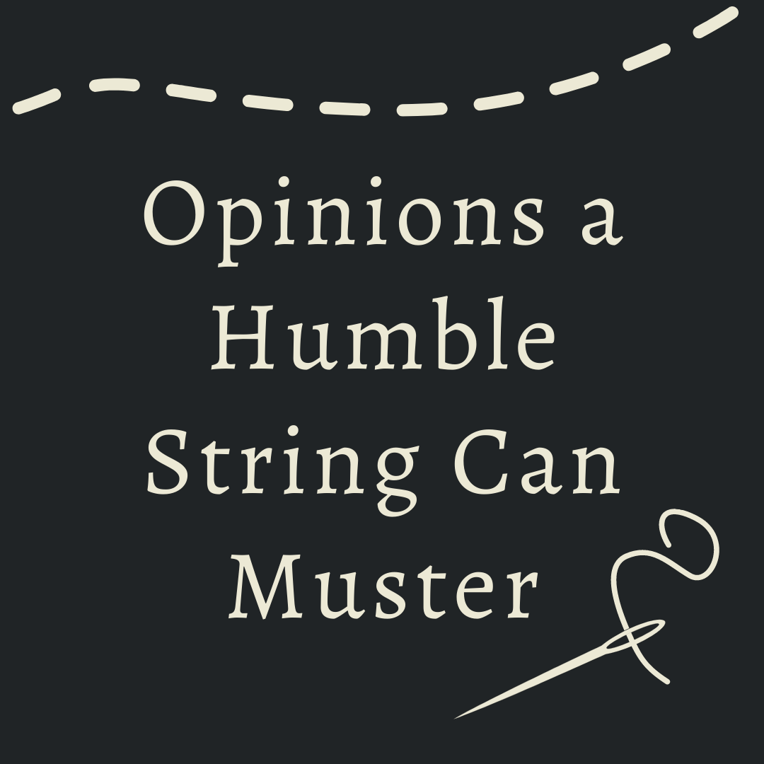 Opinions a Humble String can Muster