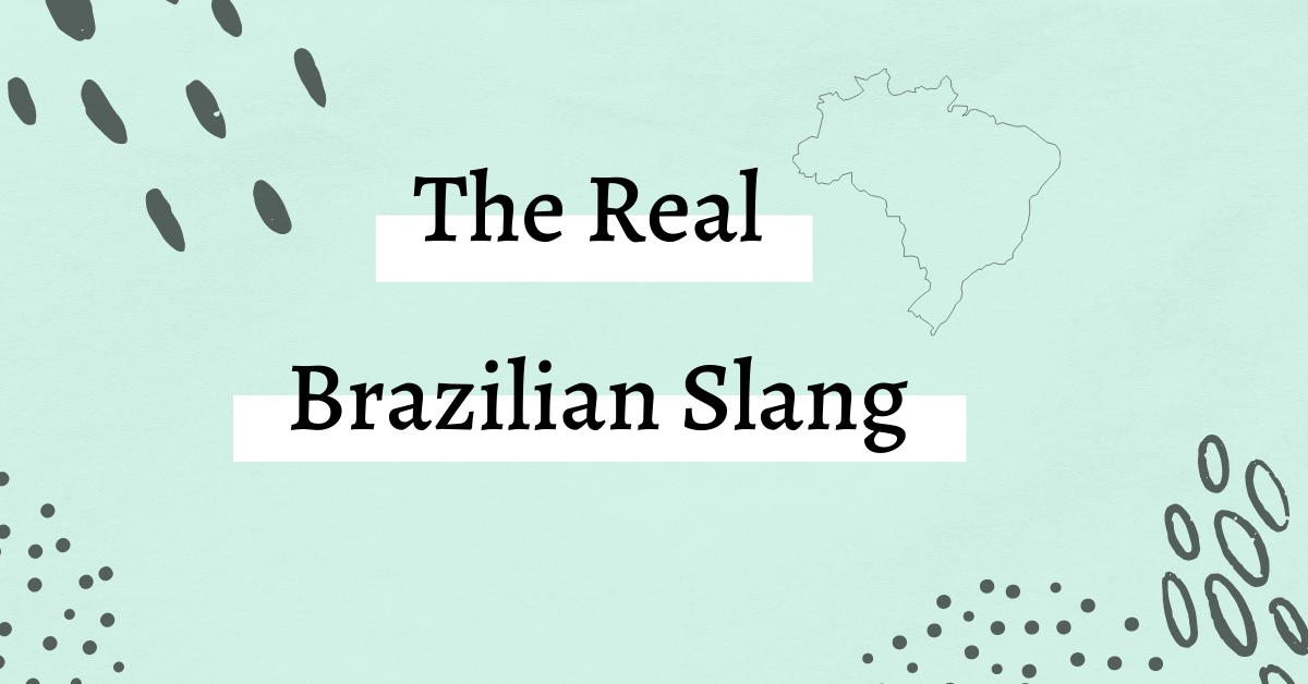 The Real Brazilian Slang